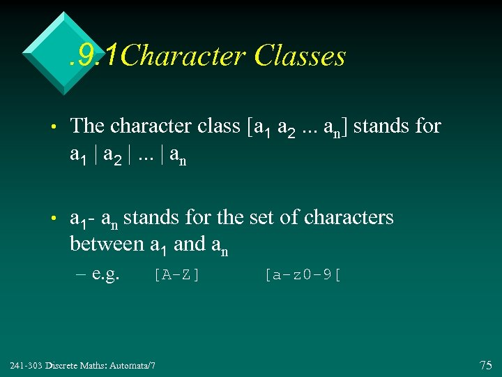 . 9. 1 Character Classes • The character class [a 1 a 2. .