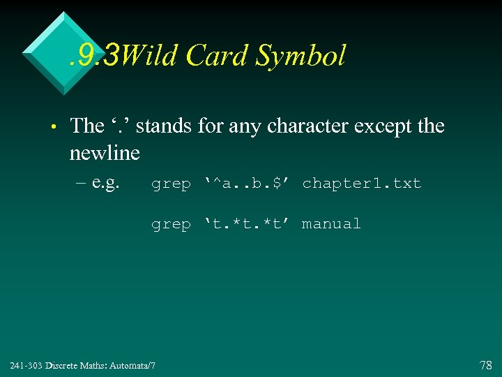 . 9. 3 Wild Card Symbol • The '. ' stands for any character
