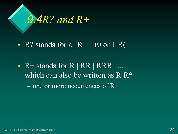 . 9. 4 R? and R+ • R? stands for e | R •