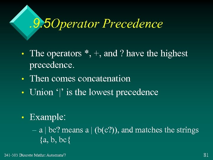 . 9. 5 Operator Precedence • The operators *, +, and ? have the