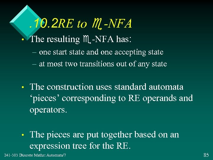 . 10. 2 RE to e-NFA • The resulting e-NFA has: – one start