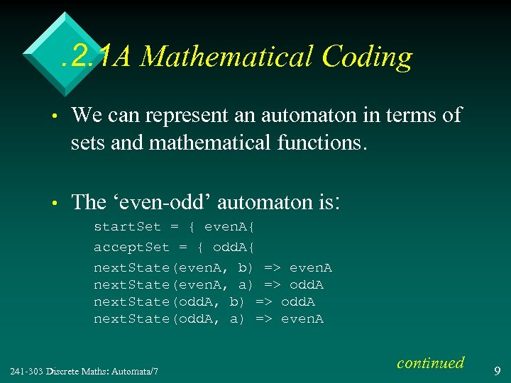 . 2. 1 A Mathematical Coding • We can represent an automaton in terms