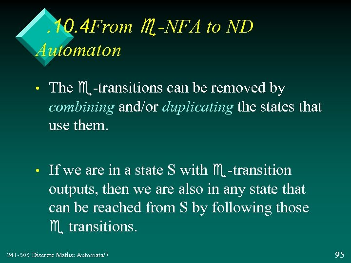. 10. 4 From e-NFA to ND Automaton • The e-transitions can be removed