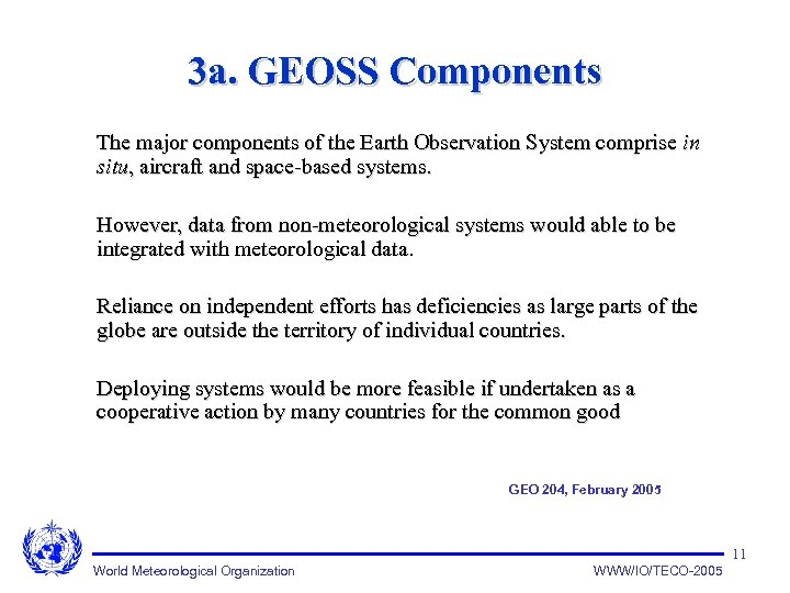 3 a. GEOSS Components The major components of the Earth Observation System comprise in