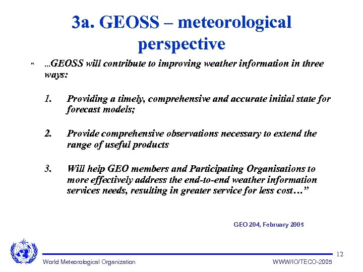 "3 a. GEOSS – meteorological perspective "" GEOSS will contribute to improving weather information"