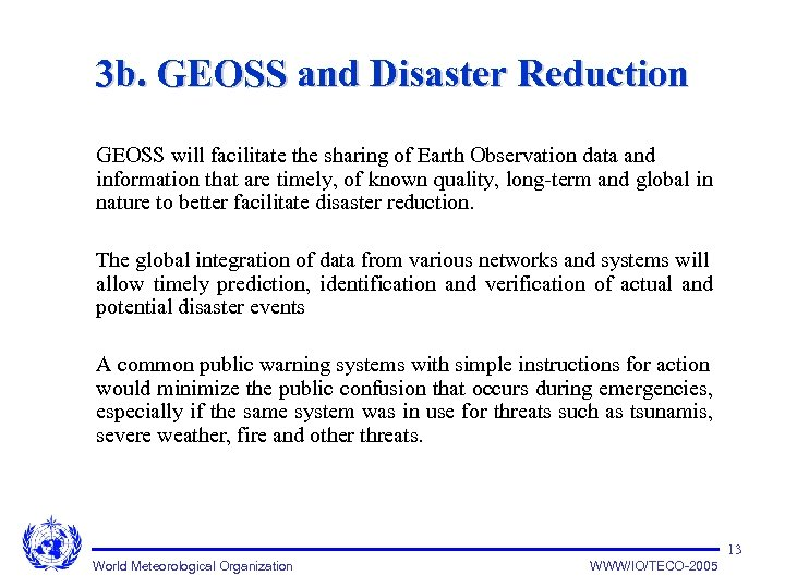 3 b. GEOSS and Disaster Reduction GEOSS will facilitate the sharing of Earth Observation