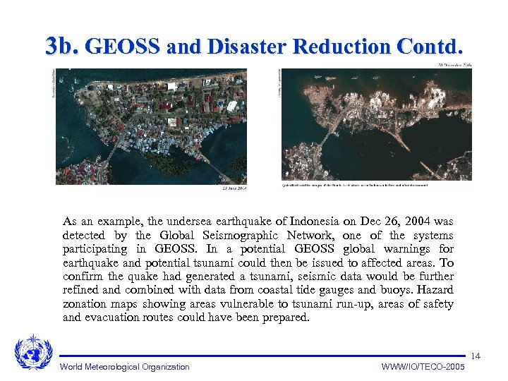 3 b. GEOSS and Disaster Reduction Contd. As an example, the undersea earthquake of