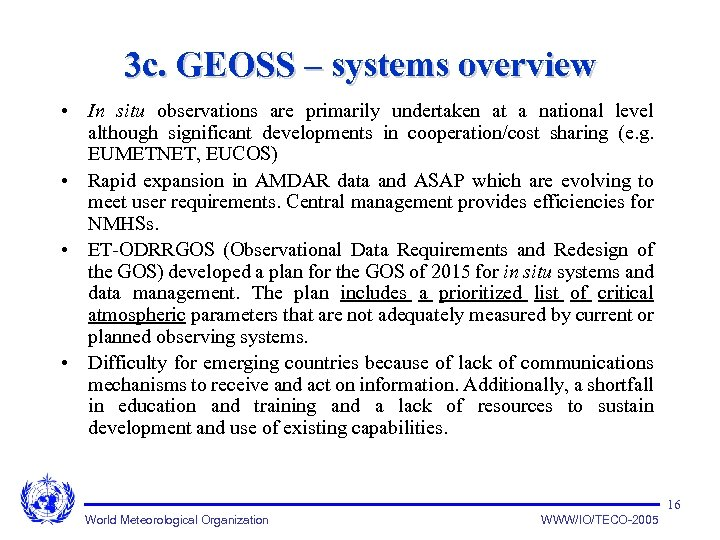 3 c. GEOSS – systems overview • In situ observations are primarily undertaken at
