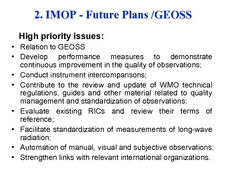 2. IMOP - Future Plans /GEOSS High priority issues: • Relation to GEOSS •