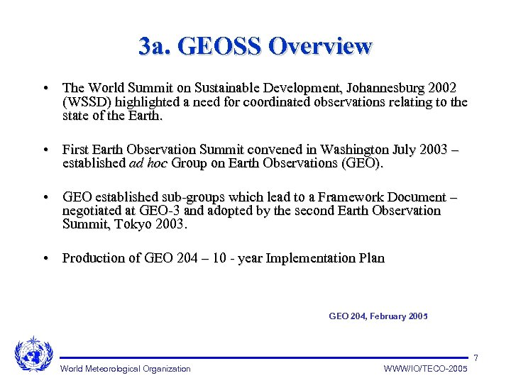3 a. GEOSS Overview • The World Summit on Sustainable Development, Johannesburg 2002 (WSSD)