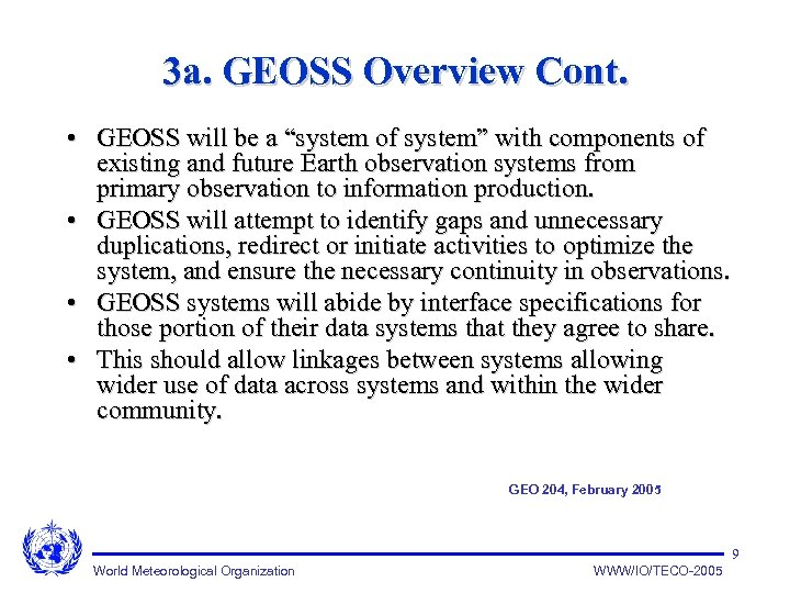 "3 a. GEOSS Overview Cont. • GEOSS will be a ""system of system"" with"