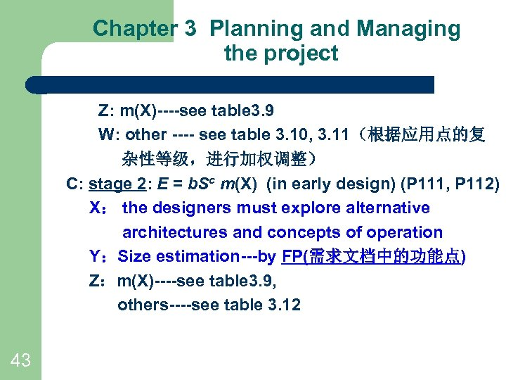 Chapter 3 Planning and Managing the project Z: m(X)----see table 3. 9 W: other