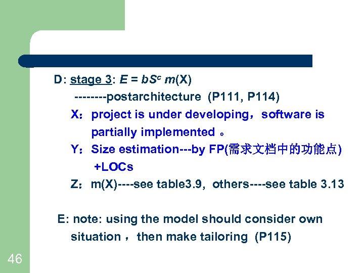 D: stage 3: E = b. Sc m(X) ----postarchitecture (P 111, P 114) X:project