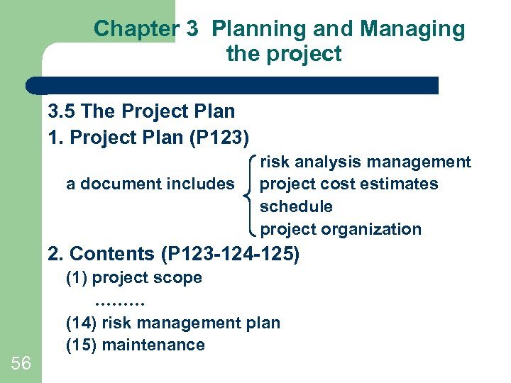 Chapter 3 Planning and Managing the project 3. 5 The Project Plan 1. Project