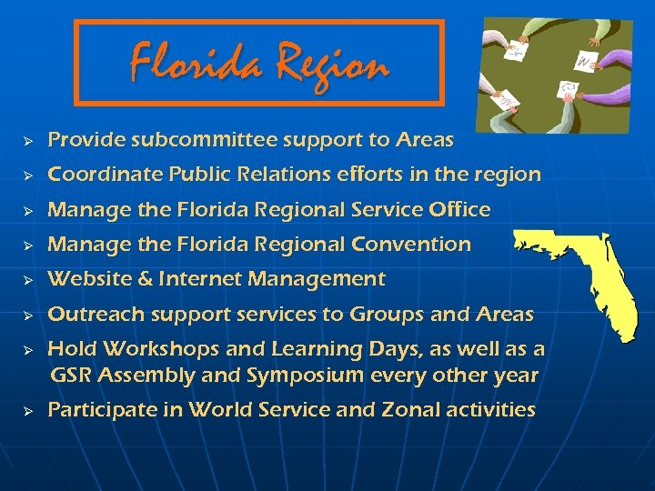 Florida Region Ø Provide subcommittee support to Areas Ø Coordinate Public Relations efforts in