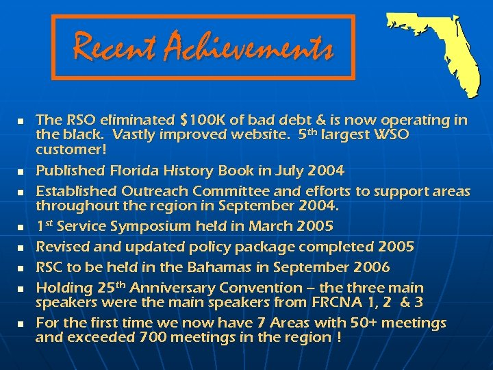 Recent Achievements n n n n The RSO eliminated $100 K of bad debt