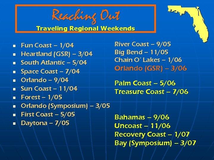 Reaching Out Traveling Regional Weekends n n n n n Fun Coast – 1/04