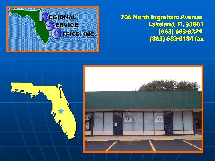 706 North Ingraham Avenue Lakeland, Fl. 33801 (863) 683 -8224 (863) 683 -8184 fax