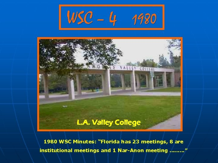 "WSC – 4 1980 L. A. Valley College 1980 WSC Minutes: ""Florida has 23"