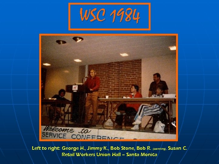 WSC 1984 Left to right: George H. , Jimmy K. , Bob Stone, Bob
