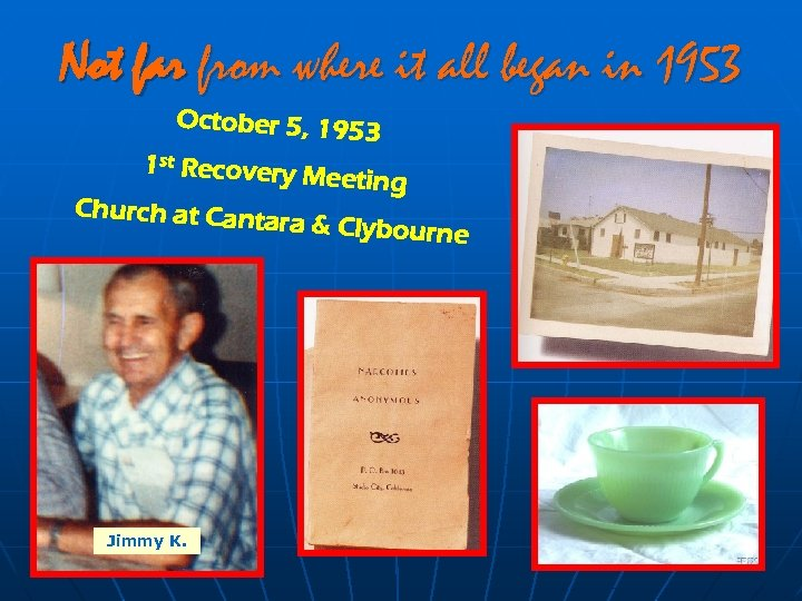 Not far from where it all began in 1953 October 5, 1953 1 st