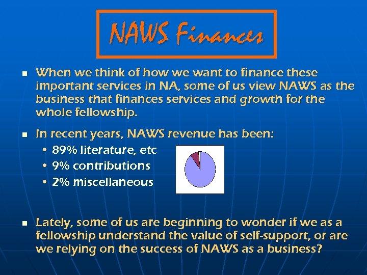 NAWS Finances n n n When we think of how we want to finance