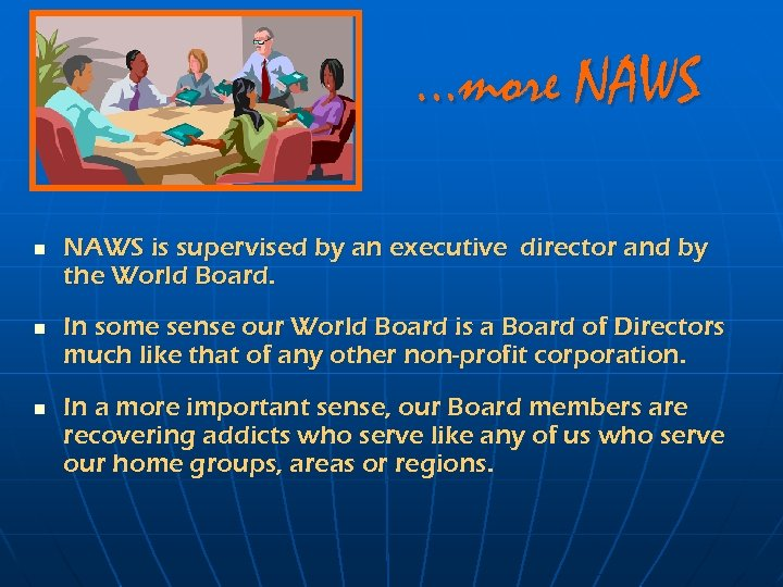 …more NAWS n n n NAWS is supervised by an executive director and by