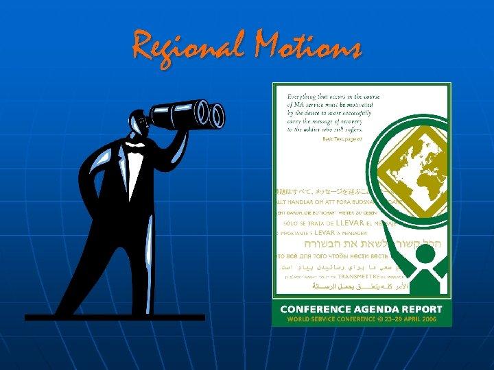 Regional Motions