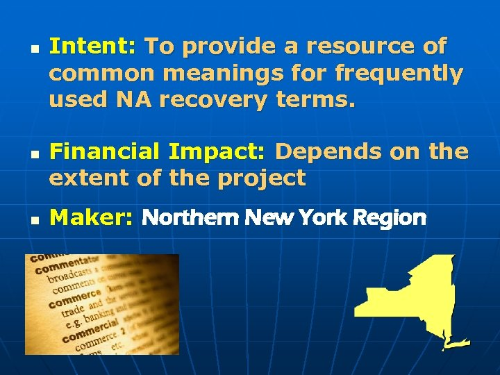 n n n Intent: To provide a resource of common meanings for frequently used