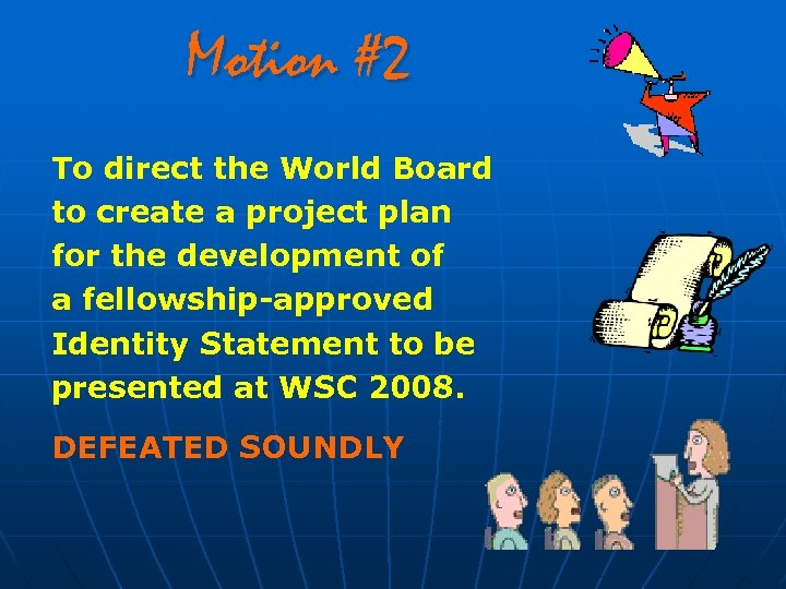 Motion #2 To direct the World Board to create a project plan for the