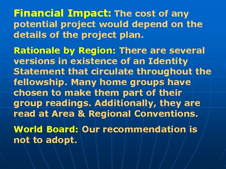Financial Impact: The cost of any potential project would depend on the details of