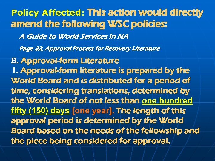 Policy Affected: This action would directly amend the following WSC policies: A Guide to