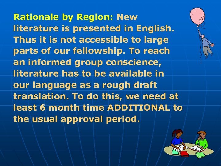 Rationale by Region: New literature is presented in English. Thus it is not accessible