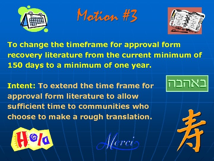 Motion #3 To change the timeframe for approval form recovery literature from the current