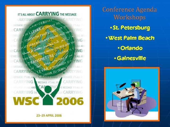 Conference Agenda Workshops • St. Petersburg • West Palm Beach • Orlando • Gainesville
