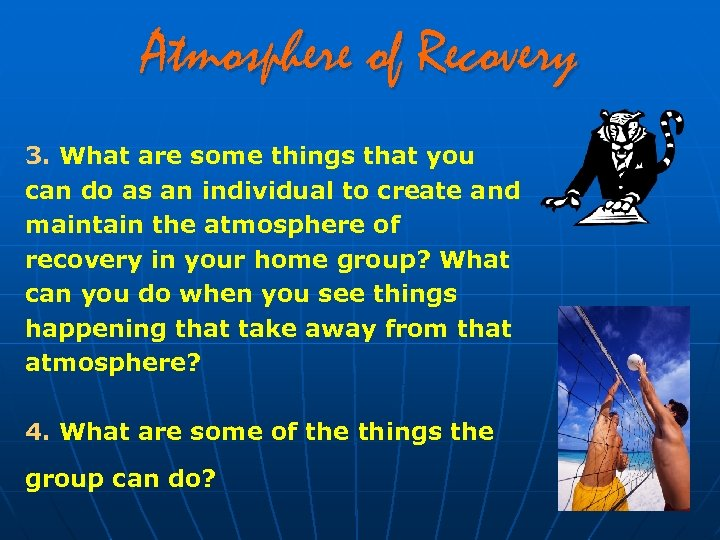 Atmosphere of Recovery 3. What are some things that you can do as an