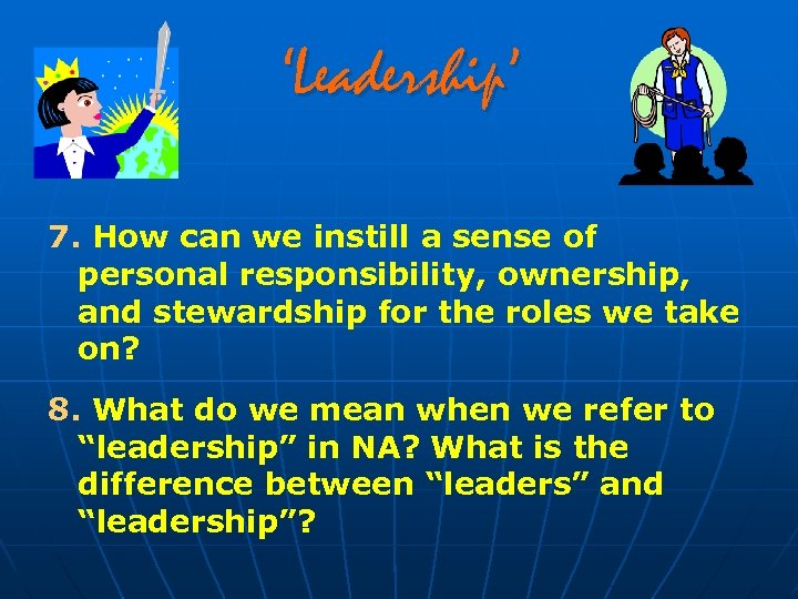 'Leadership' 7. How can we instill a sense of personal responsibility, ownership, and stewardship