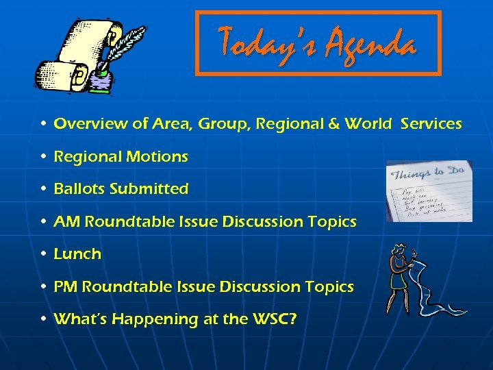 Today's Agenda • Overview of Area, Group, Regional & World Services • Regional Motions