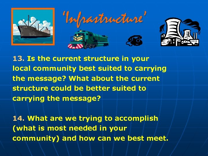 'Infrastructure' 13. Is the current structure in your local community best suited to carrying
