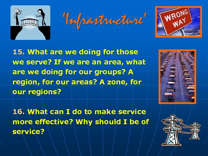 'Infrastructure' 15. What are we doing for those we serve? If we are an