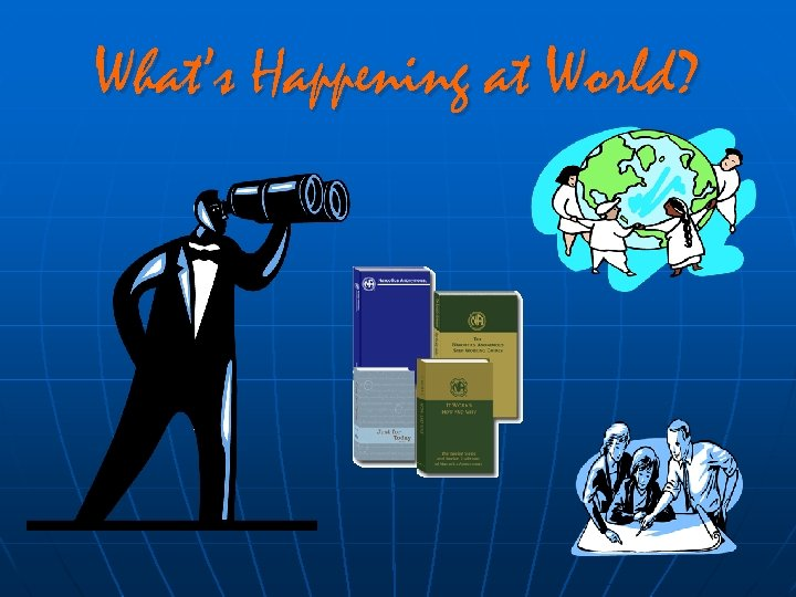 What's Happening at World?