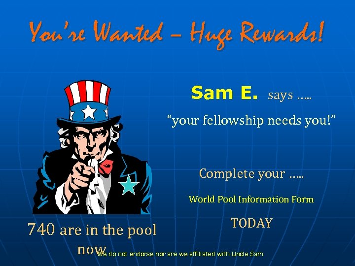 """You're Wanted – Huge Rewards! Sam E. says …. . """"your fellowship needs you!"""""""