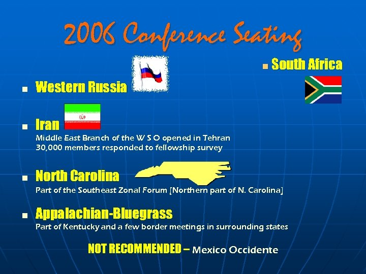 2006 Conference Seating n n Western Russia n South Africa Iran Middle East Branch