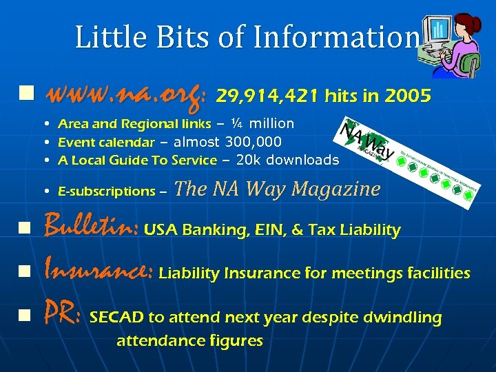 Little Bits of Information n www. na. org: 29, 914, 421 hits in 2005