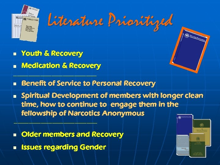 Literature Prioritized n Youth & Recovery n Medication & Recovery ------------------------------------------------------------------- n n Benefit