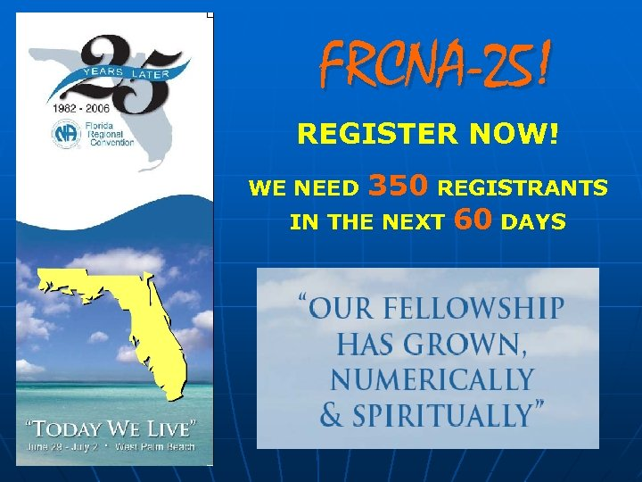 FRCNA-25! REGISTER NOW! WE NEED 350 REGISTRANTS IN THE NEXT 60 DAYS