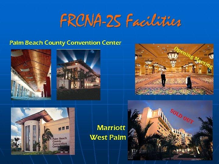 FRCNA-25 Facilities Palm Beach County Convention Center Op en SO LD Marriott West Palm
