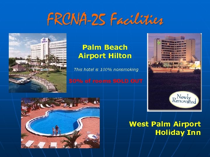 FRCNA-25 Facilities Palm Beach Airport Hilton This hotel is 100% nonsmoking 50% of rooms