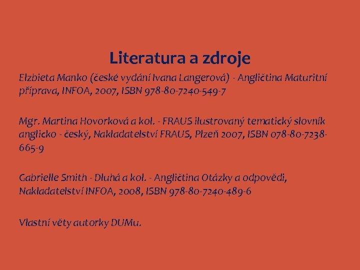 Literatura a zdroje Elzbieta Manko (české vydání Ivana Langerová) - Angličtina Maturitní příprava, INFOA,