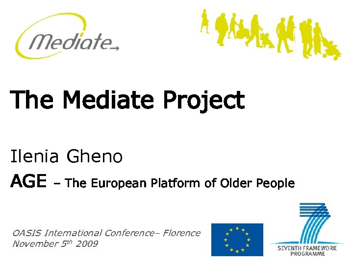 The Mediate Project Ilenia Gheno AGE – The European Platform of Older People OASIS